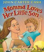 Momma Loves Her Little Son - John Carter Cash