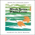 Black Swan, White Crow - J. Patrick Lewis
