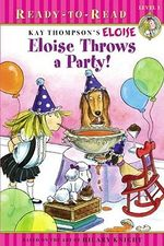Eloise Throws a Party! - Lisa McClatchy