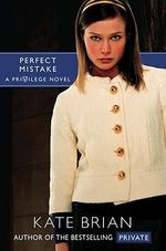 Perfect Mistake : A Privilege Novel - Kate Brian