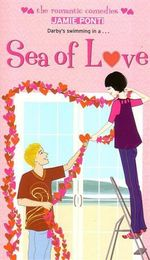 Sea of Love : The Romantic Comedies - Jamie Ponti