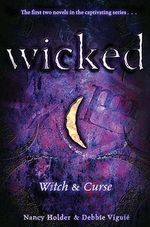 Witch & Curse : Wicked Series : Book 1 & 2 - Nancy Holder