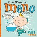 Wet Friend! : Adventure of Meno Series : Book 2 - Tony DiTerlizzi