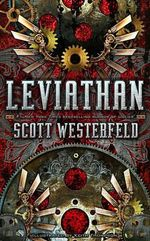 Leviathan : Leviathan Trilogy (Hardcover) - Scott Westerfeld