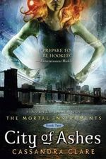 City of Ashes : The Mortal Instruments : Book 2 - Cassandra Clare