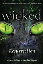 Resurrection : Wicked Series : Book 5 - Nancy Holder