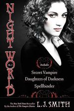 Secret Vampire / Daughters of Darkness / Spellbinder : The Night World Omnibus Series : Book 1 - L J Smith