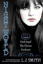 Dark Angel / The Chosen / Soulmate : The Night World Omnibus Series : Book 2 - L J Smith