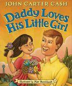 Daddy Loves His Little Girl - John Carter Cash