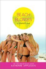 Beach Blondes : June Dreams, July's Promise, August Magic - Katherine Applegate