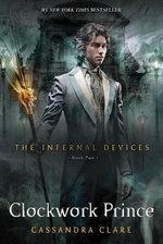 Clockwork Prince : The Infernal Devices : Book 2 - Cassandra Clare