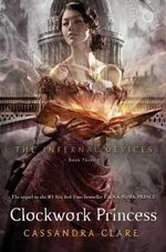 Clockwork Princess : Infernal Devices (Hardcover) : Book 3 - Cassandra Clare