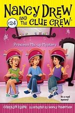 Nancy Drew And The Clue Crew : Princess Mix-Up Mystery :  Princess Mix-Up Mystery - Carolyn Keene