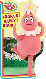 Foofa's Happy Book : Yo Gabba Gabba! - Irene Kilpatrick