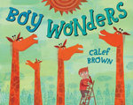 Boy Wonders - Calef Brown