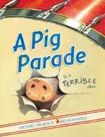 A Pig Parade Is a Terrible Idea - Michael Ian Black