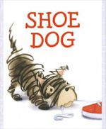 Shoe Dog - Megan McDonald