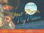 Your Moon, My Moon : A Grandmother's Words to a Faraway Child - Patricia MacLachlan