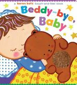 Beddy-Bye, Baby : A Touch-and-Feel Book - Karen Katz