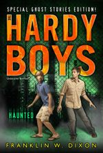 Haunted : Hardy Boys Undercover Brothers: Super Mystery - Franklin W. Dixon
