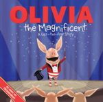 Olivia the Magnificent : A Lift-The-Flap Story : Olivia TV Series - Sheila Sweeny Higginson