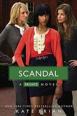 Scandal :  Scandal - Kate Brian