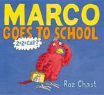 Marco Goes to School - Roz Chast