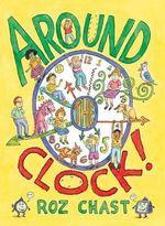 Around the Clock - Roz Chast