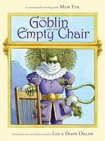The Goblin and the Empty Chair - Mem Fox