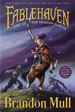 Grip of the Shadow Plague : Fablehaven : Book 3 - Brandon Mull