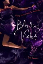 Bleeding Violet : Crazy Never Looked So Beautiful - Dia Reeves
