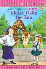 Eloise Visits the Zoo - Kay Thompson