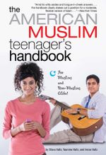 The American Muslim Teenager's Handbook - Dilara Hafiz