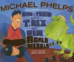 How to Train with a T Rex and Win 8 Gold Medals - Michael Phelps