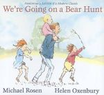 We're Going on a Bear Hunt : Anniversary Edition of a Modern Classic - Michael Rosen