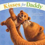 Kisses for Daddy - Frances Watts