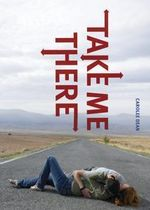 Take Me There - Carolee Dean