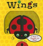 Wings : A Book to Touch and Feel - Salina Yoon