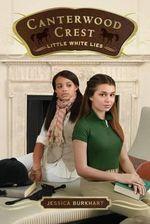 Little White Lies : Canterwood Crest Series : Book 6 - Jessica Burkhart
