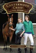 Rival Revenge : Canterwood Crest Series : Book 7 - Jessica Burkhart