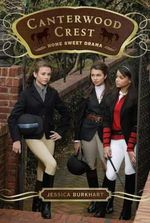 Home Sweet Drama : Canterwood Crest Series : Book 8 - Jessica Burkhart