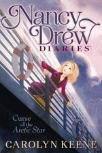 Curse of the Arctic Star : Nancy Drew Diaries (Quality) : Book 1 - Carolyn Keene