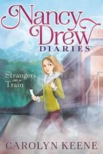 Strangers on a Train : Nancy Drew Diaries (Quality) : Book 2 - Kekla Magoon