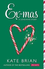 Ex-Mas : A Christmas Love Hate Story - Kate Brian