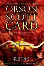 Ruins : Serpent World Series : Book (Pathfinder Trilogy) - Orson Scott Card