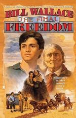The Final Freedom - Bill Wallace
