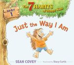 Just the Way I Am                                                        : The 7 Habits of Happy Kids - Sean Covey