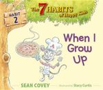 When I Grow Up : Habit 2 - Sean Covey