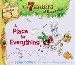 A Place For Everything : Habit 3 :  Habit 3 - Sean Covey