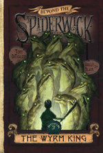 The Wyrm King : Beyond the Spiderwick Chronicles - Holly Black